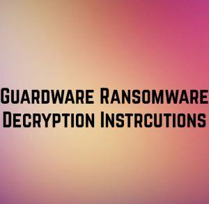 Guardware-ransomware-how-to-déchiffrage-my-fichiers chiffrés-sensorstechforum-com