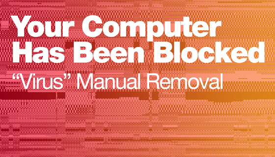 Your-computer-has-been-blocked-virus-removal