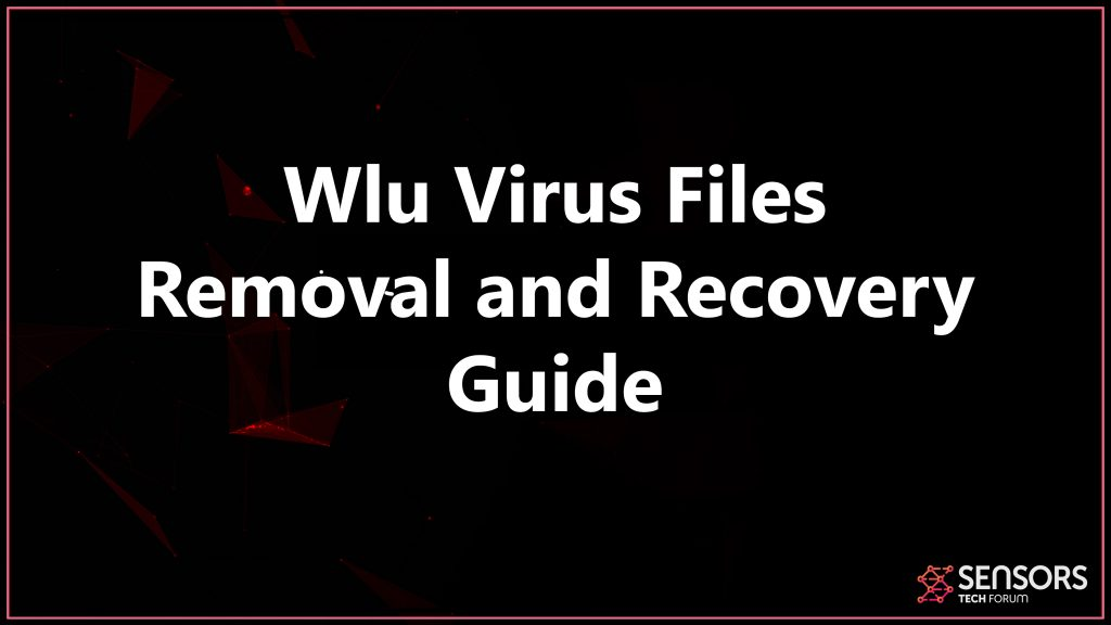 Wlu Virus (.wlu File) Ransomware Removal Steps (Update Jan. 2020)