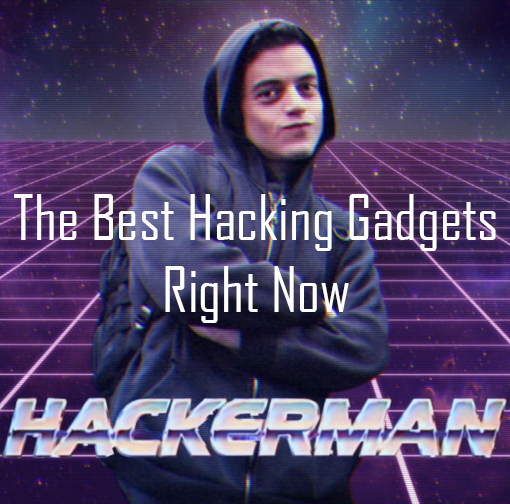 The Best Hacker Gadgets (Devices) to Buy in 2019