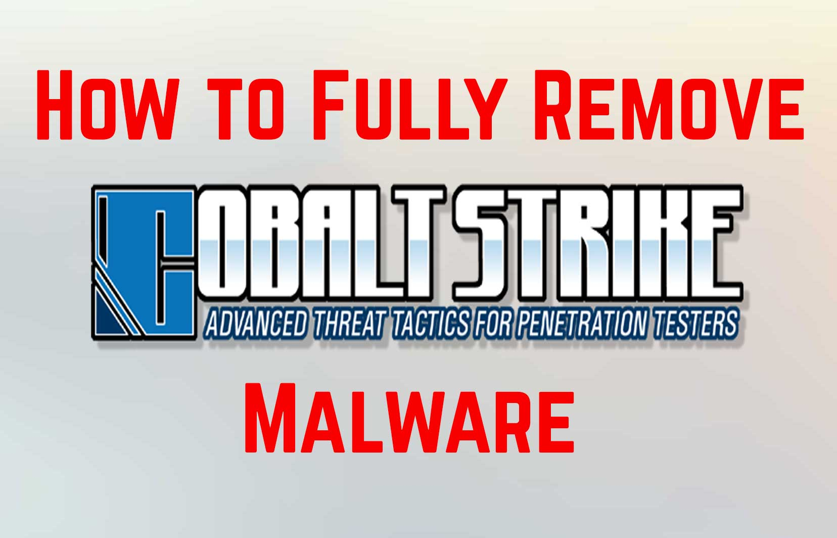 Cobalt Strike Malware (W32/Cobalt) - What is It and How to Remove It