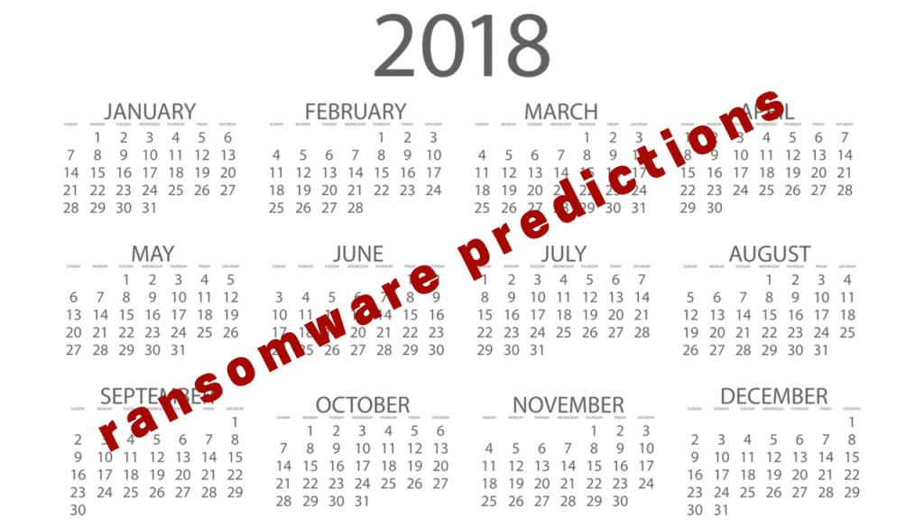 Ransomware Predictions 2018