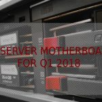 Top 5 Server Motherboards for Q1 2018