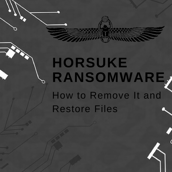 Horsuke Ransomware ? Remove It and Restore .HORSE Files