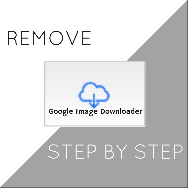 Remove Google Image Downloader Extension in full sensorstechforum