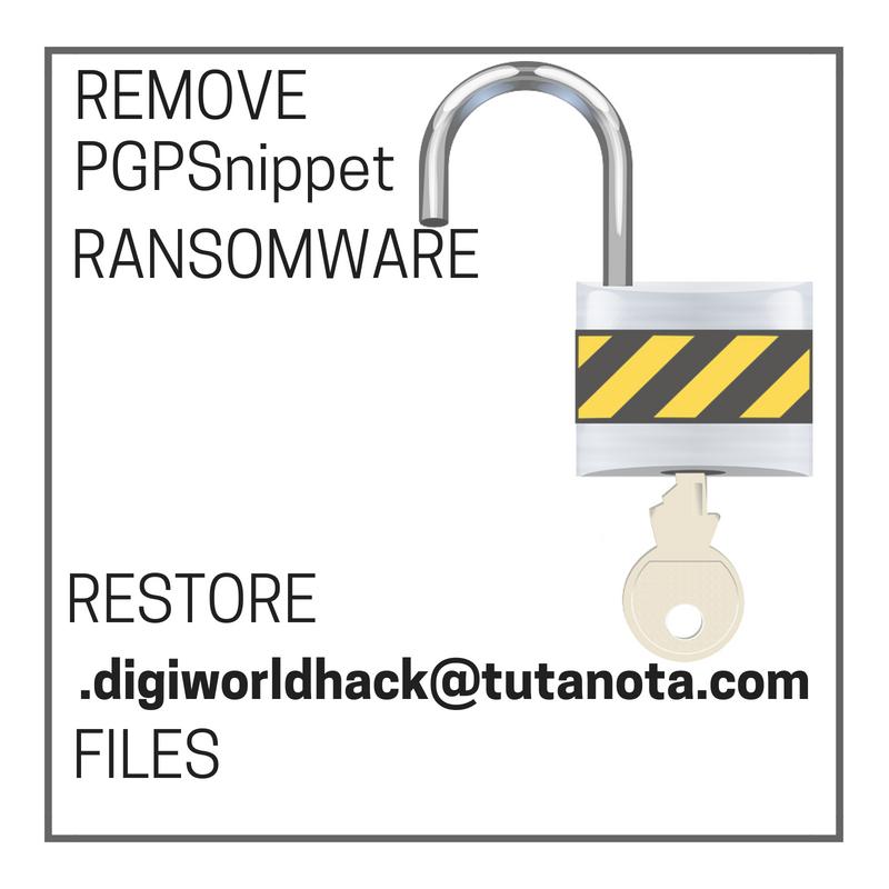 Remove pgpsnippet ransomware restore .digiworldhack@tutanota.com files stf