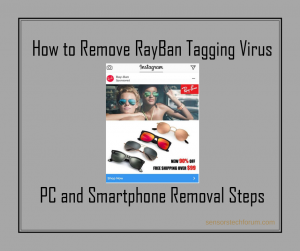 Remove RayBan Instagram Scam from Your Device (Tagging Virus)