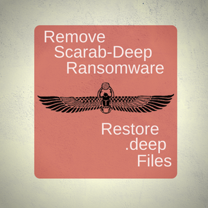 Remove Scarab-Deep Ransomware Restore .deep Files