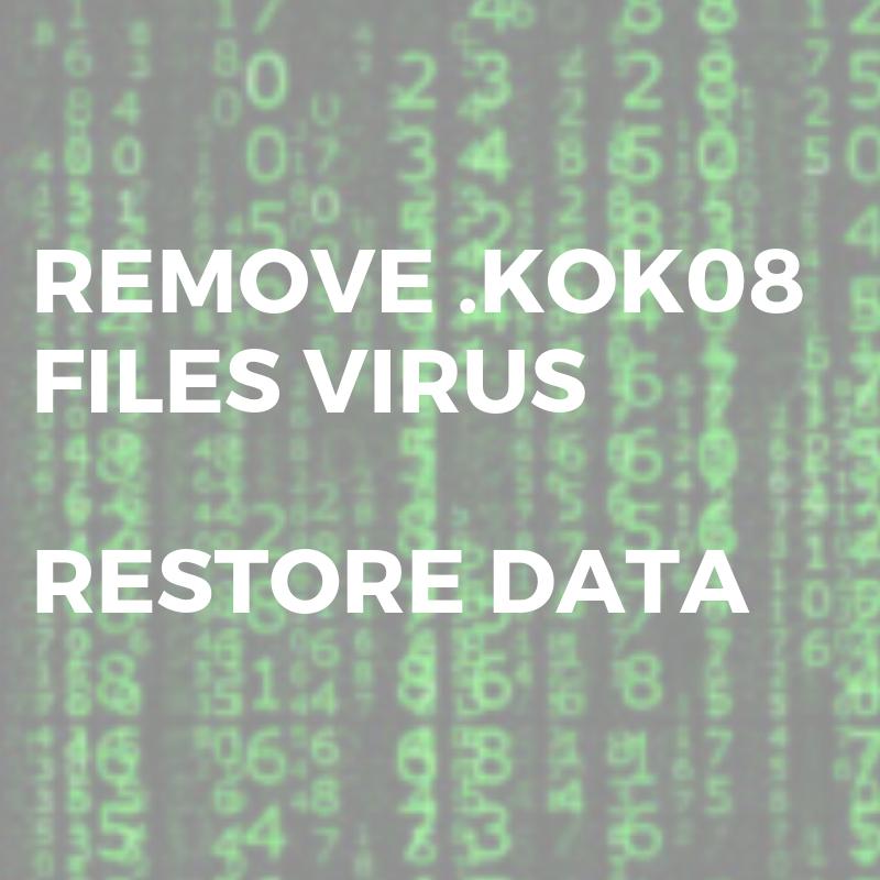 remove .KOK08 files virus restore data martix ransomware sensorstechforum
