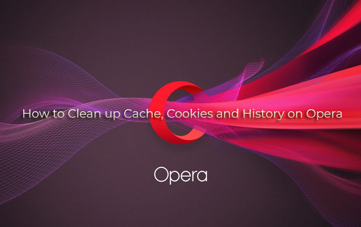 How to Clean up Cache, Cookies and History on Opera
