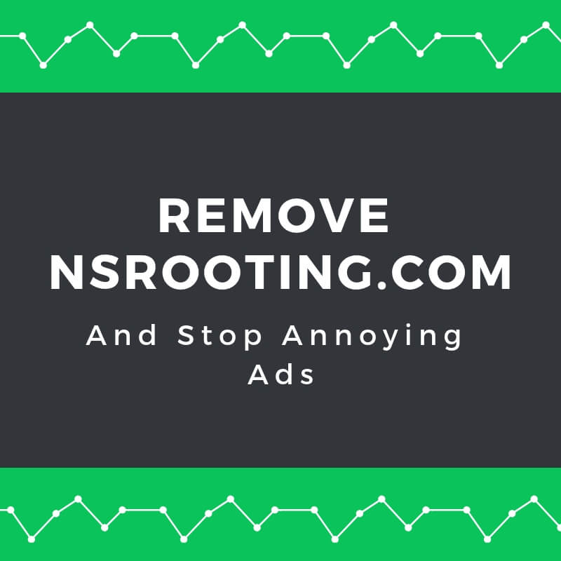 Remove Nsrooting.com Redirect and Stop Pop-up Ads