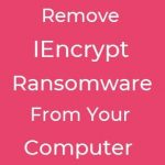 remove Iencrypt ransomware text