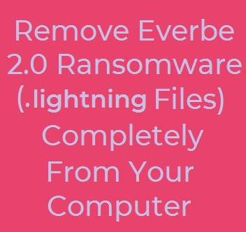 lightning everbe 2.0 ransomware virus remove text