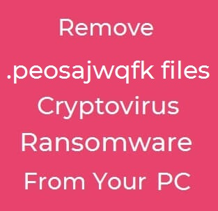 peosajwqfk ransomware virus remove text