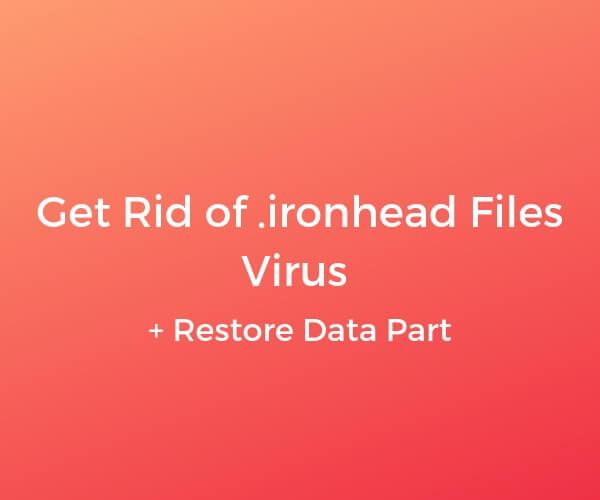 remove .ironhead ransomware virus sensorstechforum