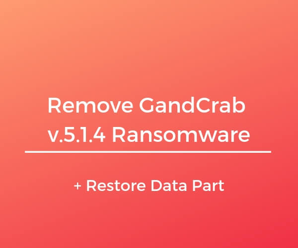 remove gandcrab 5.1.4 ransomware virus restore files guide by sensorstechforum
