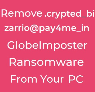 crypted_bizarrio @ pay4me_in file virus globeimposter rimuovere ransomware testo