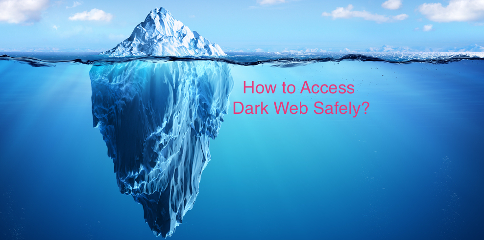 How to Access Dark Web Safely
