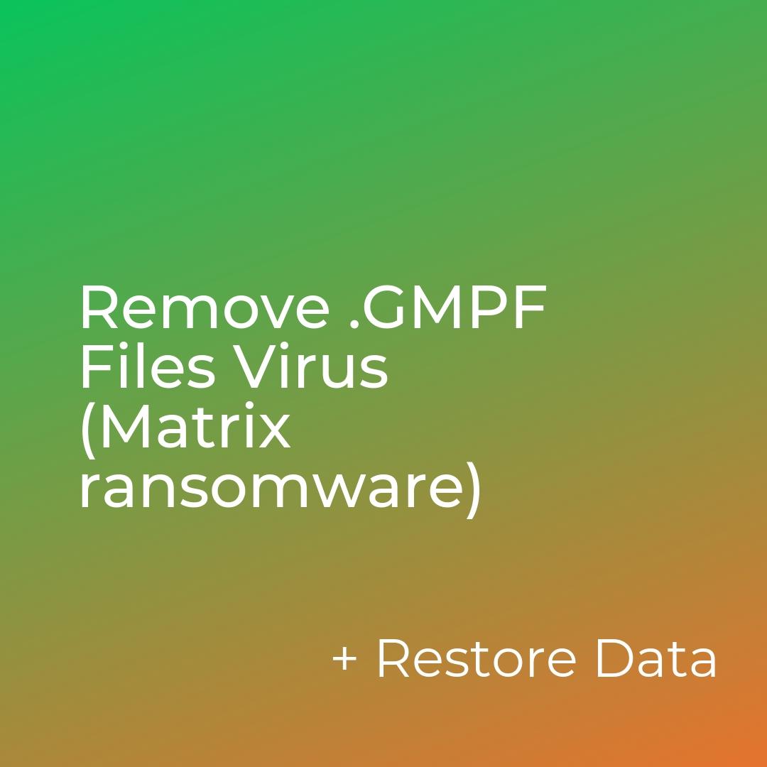 remove GMBN files virus matrix ransomware sensorstechforum