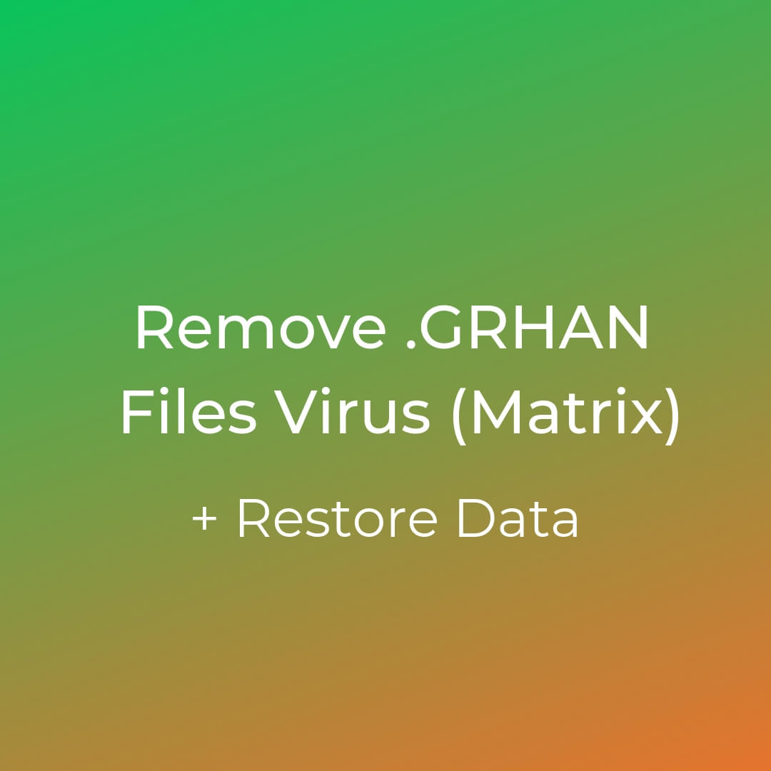 remove grhan files virus matrix ransowmare sensorstechforum guide