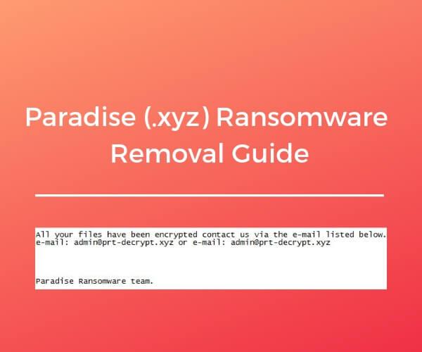 remove paradise xyz ransomware restore data sensorstechforum guide