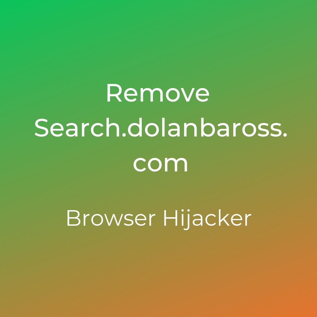 remove search.dolanbaross.com browser hijacker
