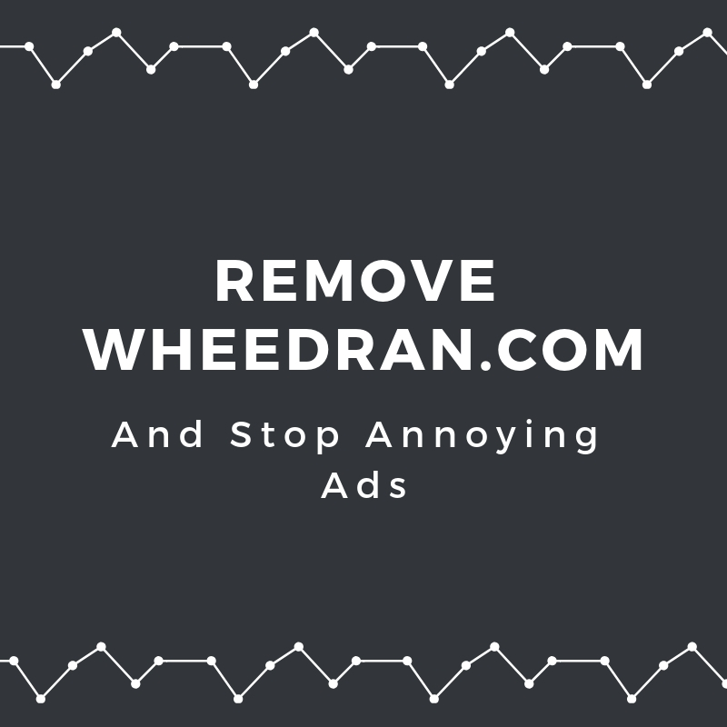 remove wheedran.com browser redirect sensorstechforum
