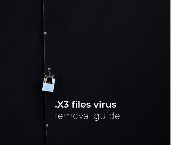 remove x3 files virus sensorstechforum guide