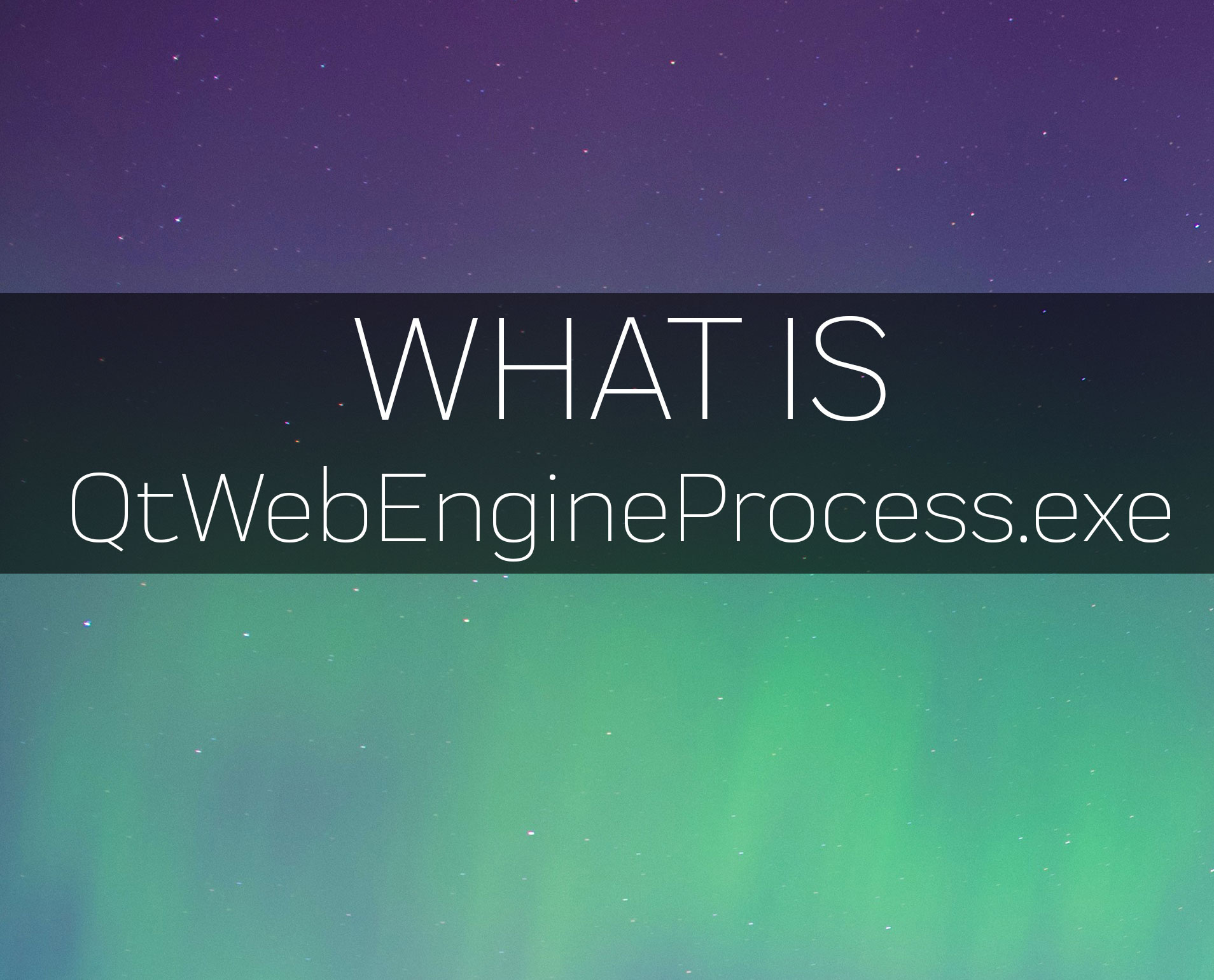 QtWebEngineProcess.exe Process File - WHAT IS IT?