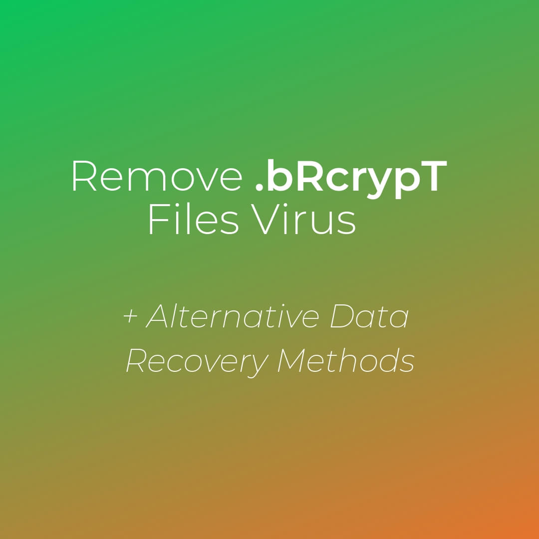 remove bRcrypT files virus ransomware sensorstechforum guide
