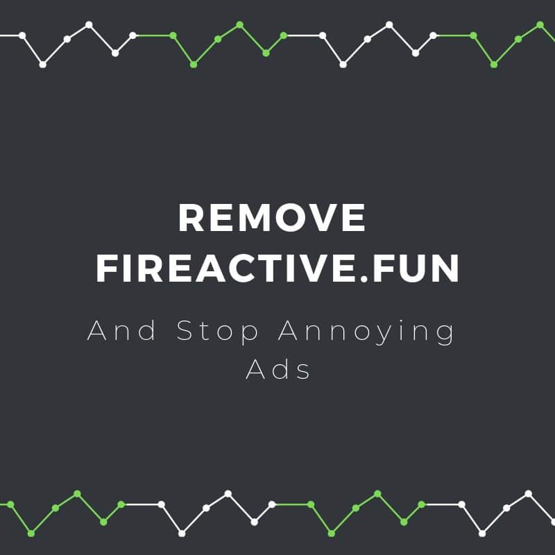 remove-fireactive-fun-pop-up-ads-sensorstechforum