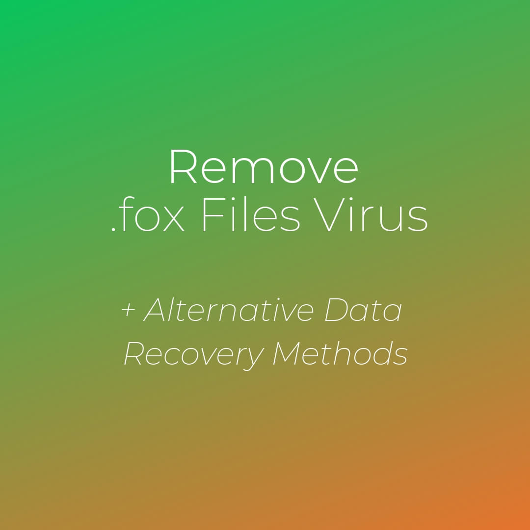 remove fox files virus restore files sensorstechforum guide