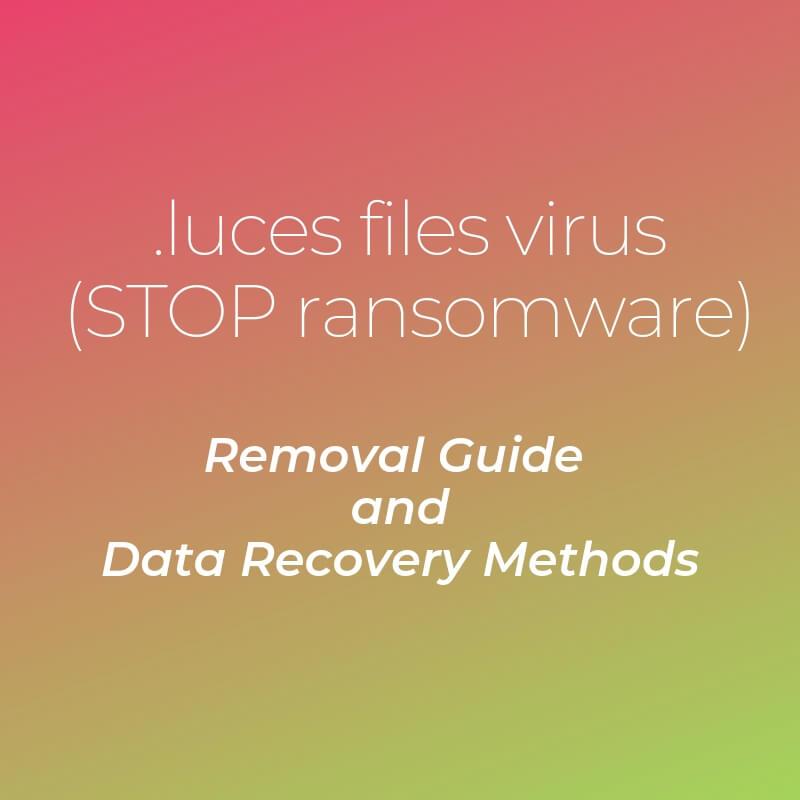 remove luces files virus stop ransomware sensorstechforum removal guide