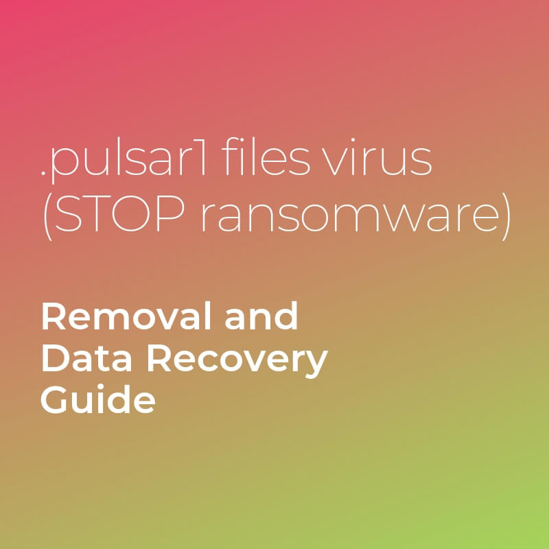 remove pulsar1 files virus stop ransomware sensorstechforum guide