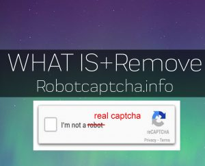 Robotcaptcha.info Redirect ?Virus? ? WHAT IS IT and How to Remove It - How to, Technology and PC Security Forum | SensorsTechForum.com