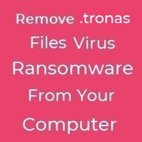 file Tronas virus remove