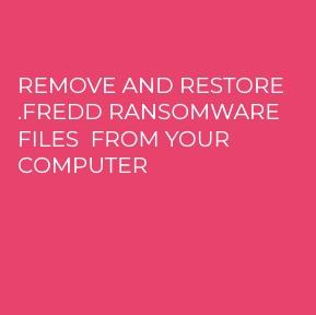 .FREDD Ransomware virus remove