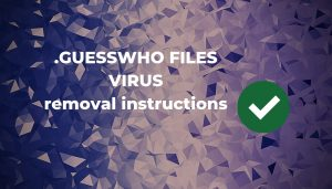 Guesswho-FILES-VIRUS-remove-sensorstechforum