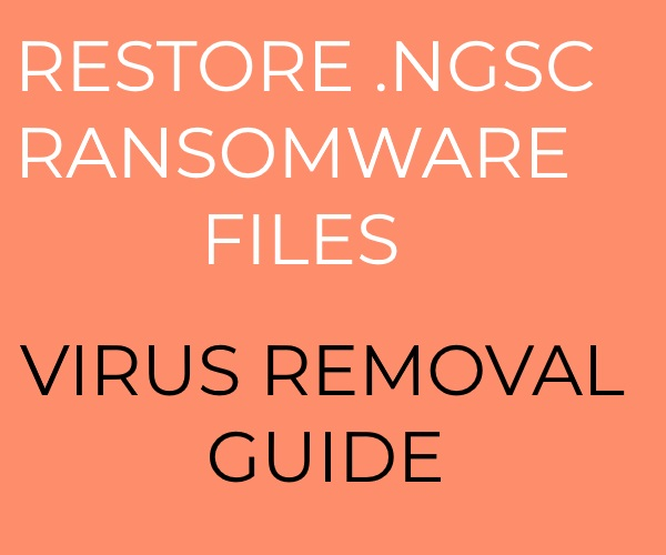 NGSC Ransomware virus remove