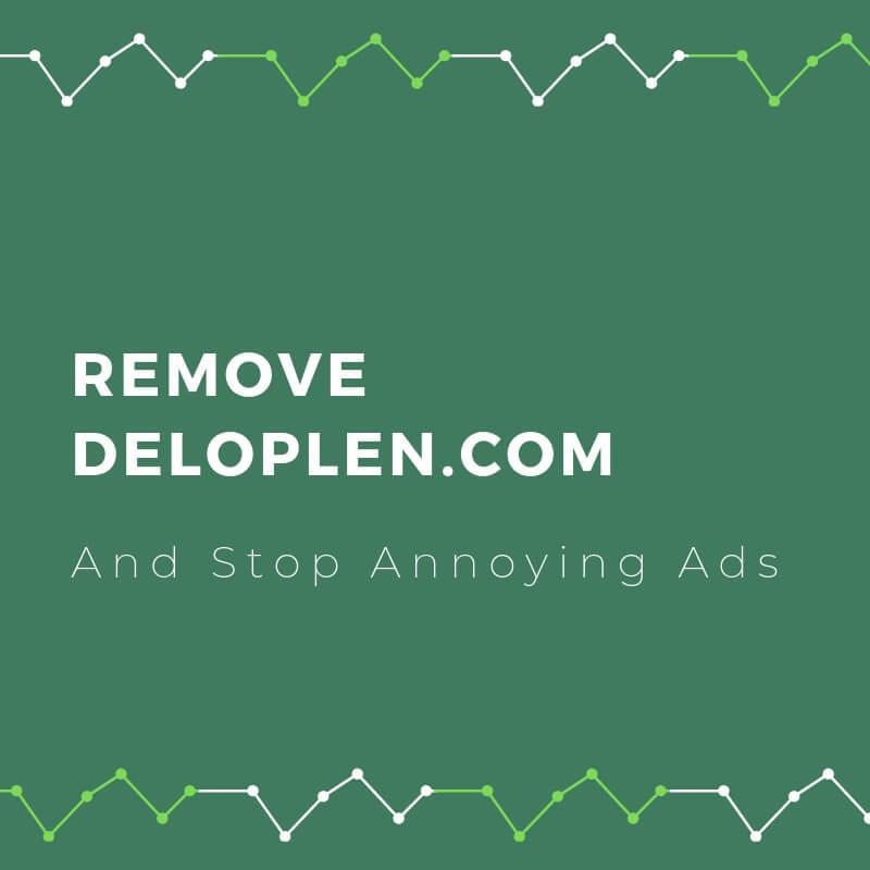 remove-deloplen-com-redirect-virus-sensorstechforum