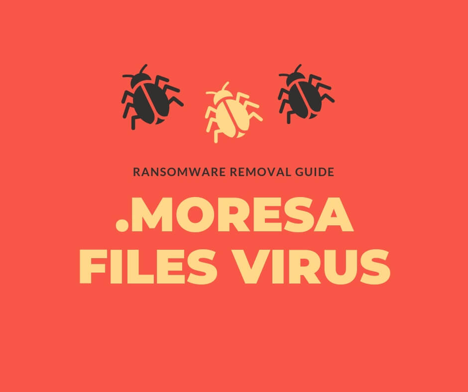 remove-moresa-virus-ransomware-decrypt-files-sensorstechforum