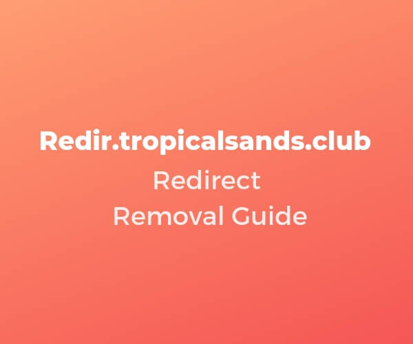 remove redir tropicalsands club browser redirect sensorstechforum guide