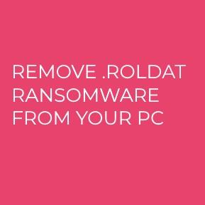 .ROLDAT Ransomware virus remove