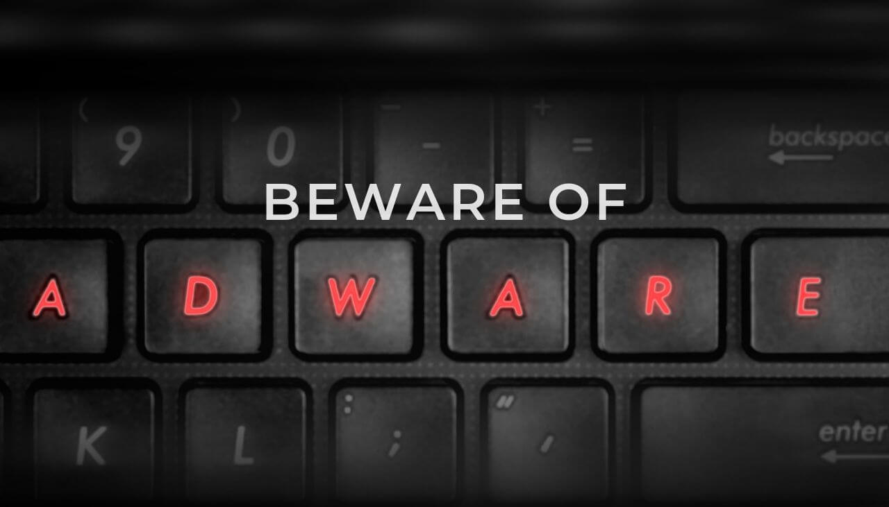 Adware Is Malicious, and It Uses Advanced Techniques to Infect