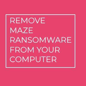 Maze Ransomware virus remove