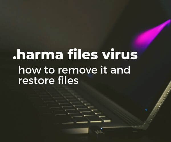 remove-harma-files-virus-dharma-ransomware-sensorstechforum-guide