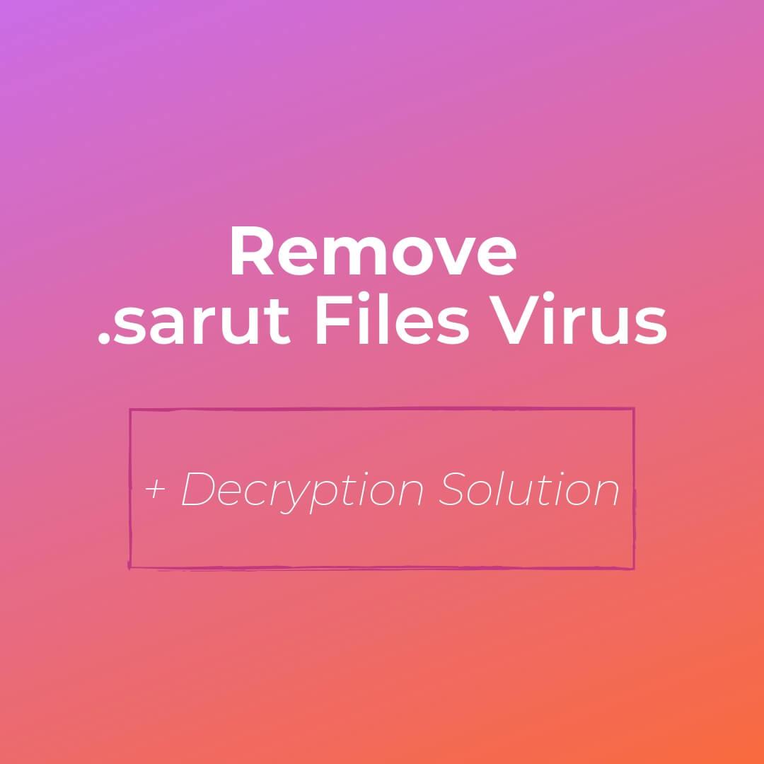 remove-sarut-ransomware-virus-decrypt-sarut-files-sensorstechforum-removal-guide