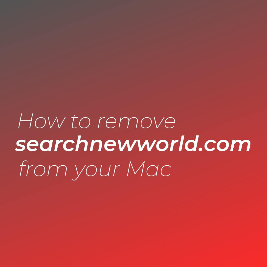 remove-searchnewworld-com-hijacker-mac-sensorstechforum-removal-guide