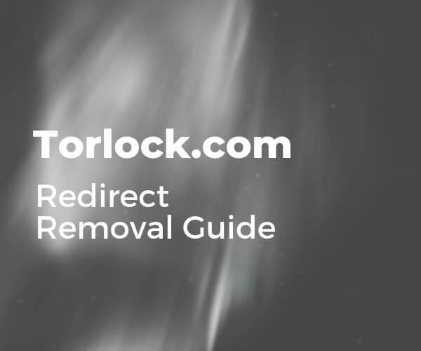 remove-torlock-com-redirect-sensorstechforum-guide