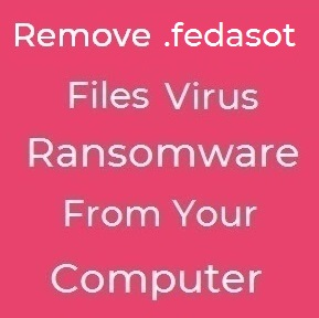 fedasot files virus remove